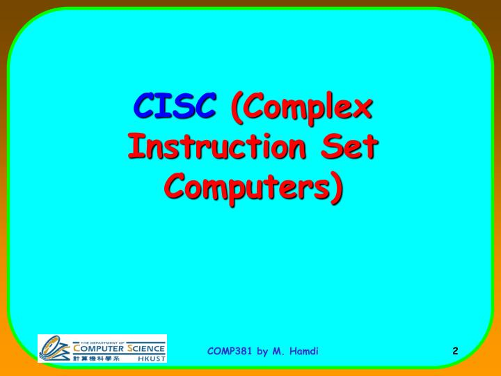 Cisc complex instruction set computers
