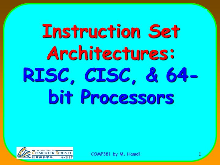Instruction set architectures risc cisc 64 bit processors l.jpg