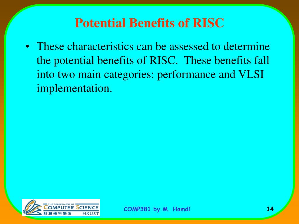 Potential Benefits of RISC