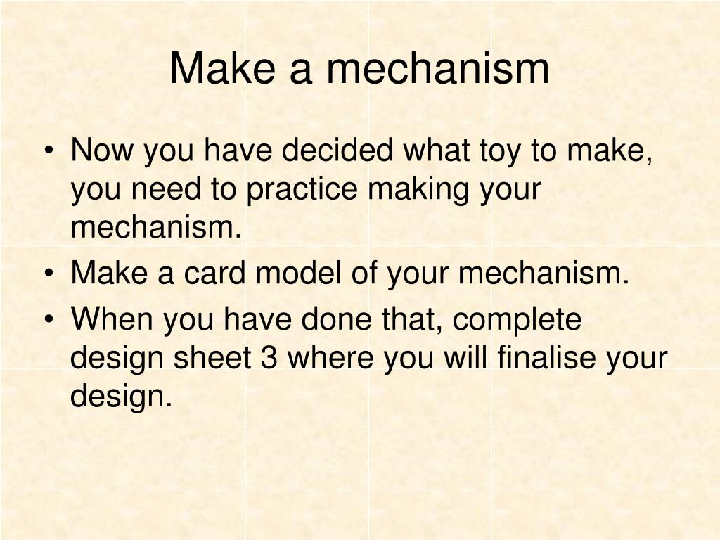 Make a mechanism