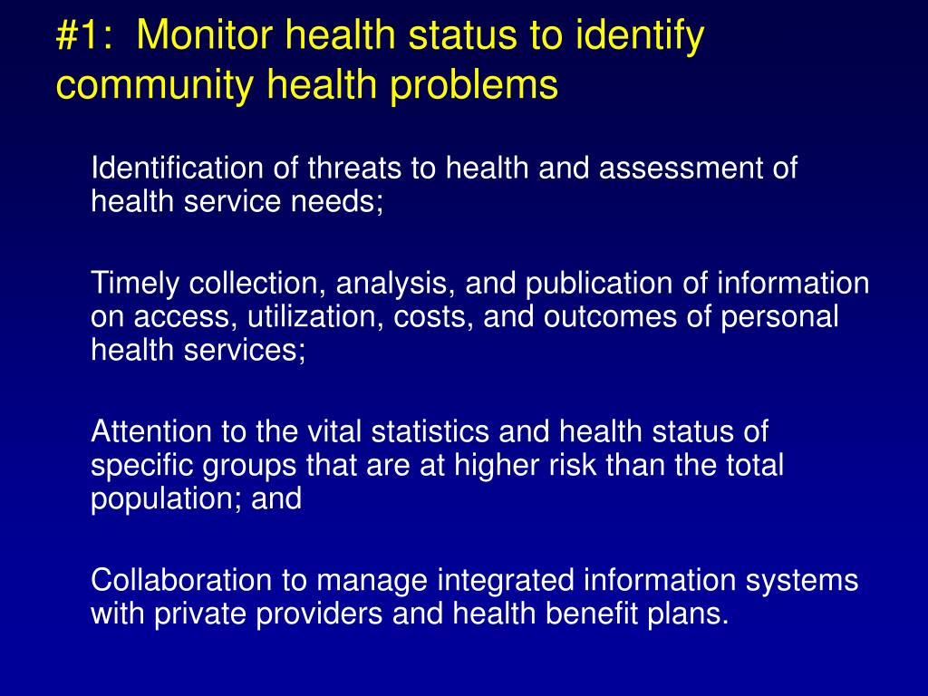 #1:  Monitor health status to identify community health problems