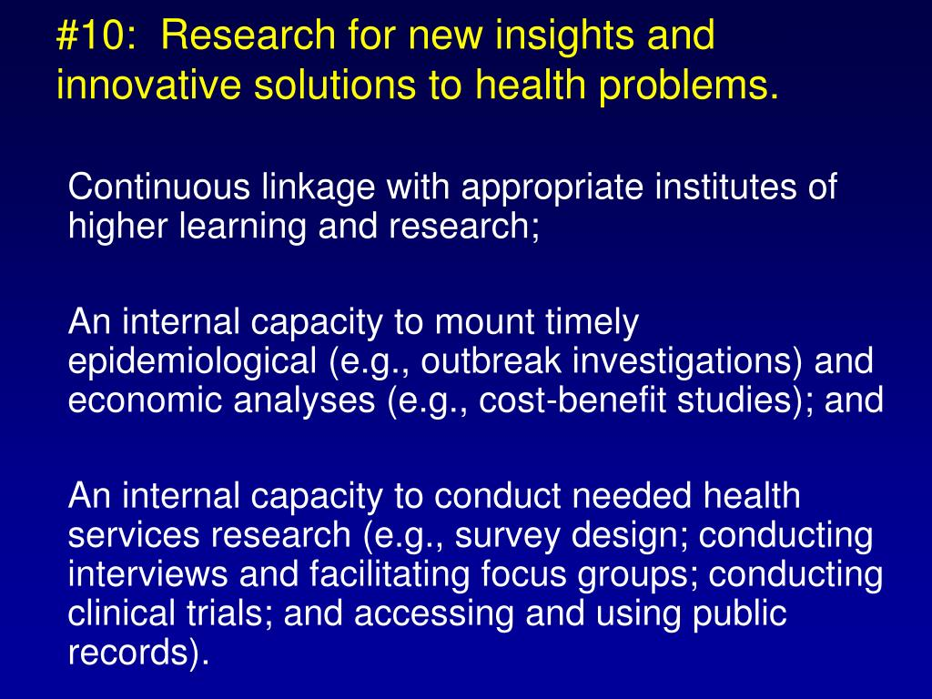 #10:  Research for new insights and innovative solutions to health problems.