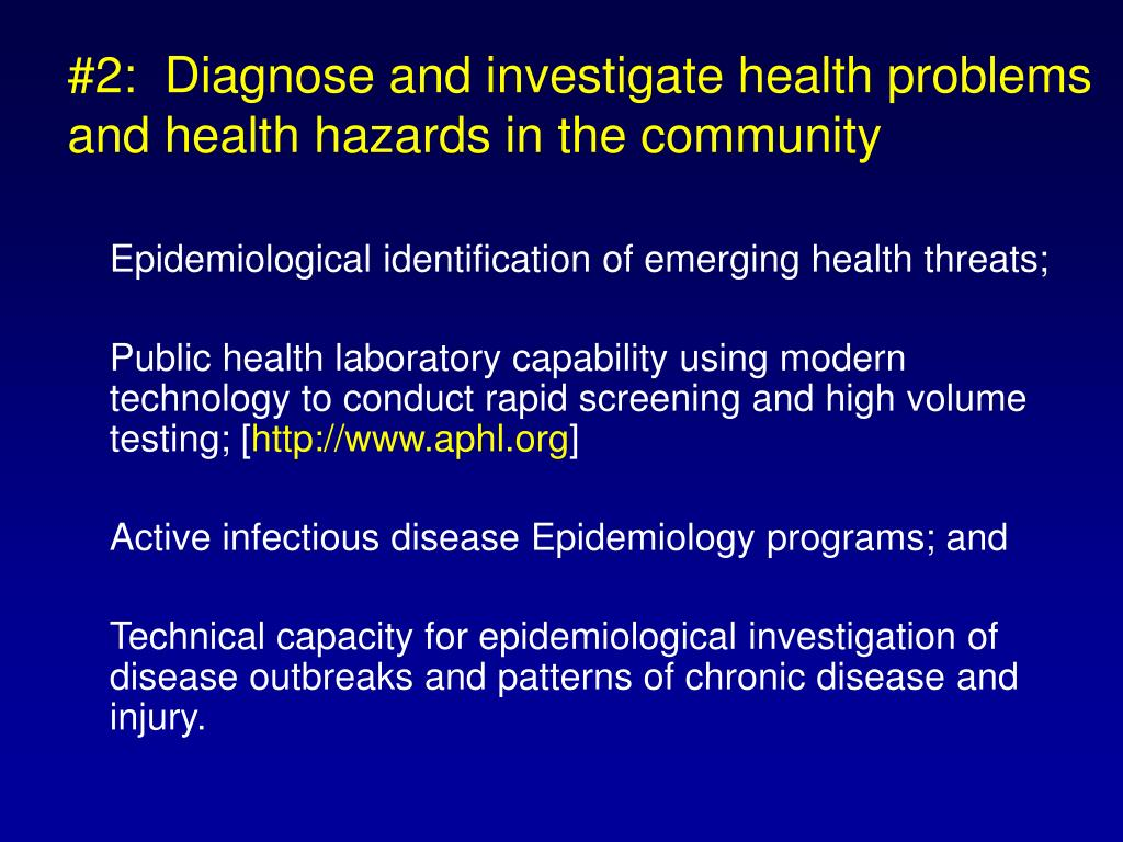 #2:  Diagnose and investigate health problems and health hazards in the community