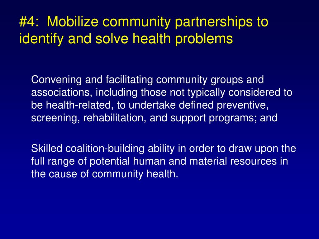 #4:  Mobilize community partnerships to identify and solve health problems