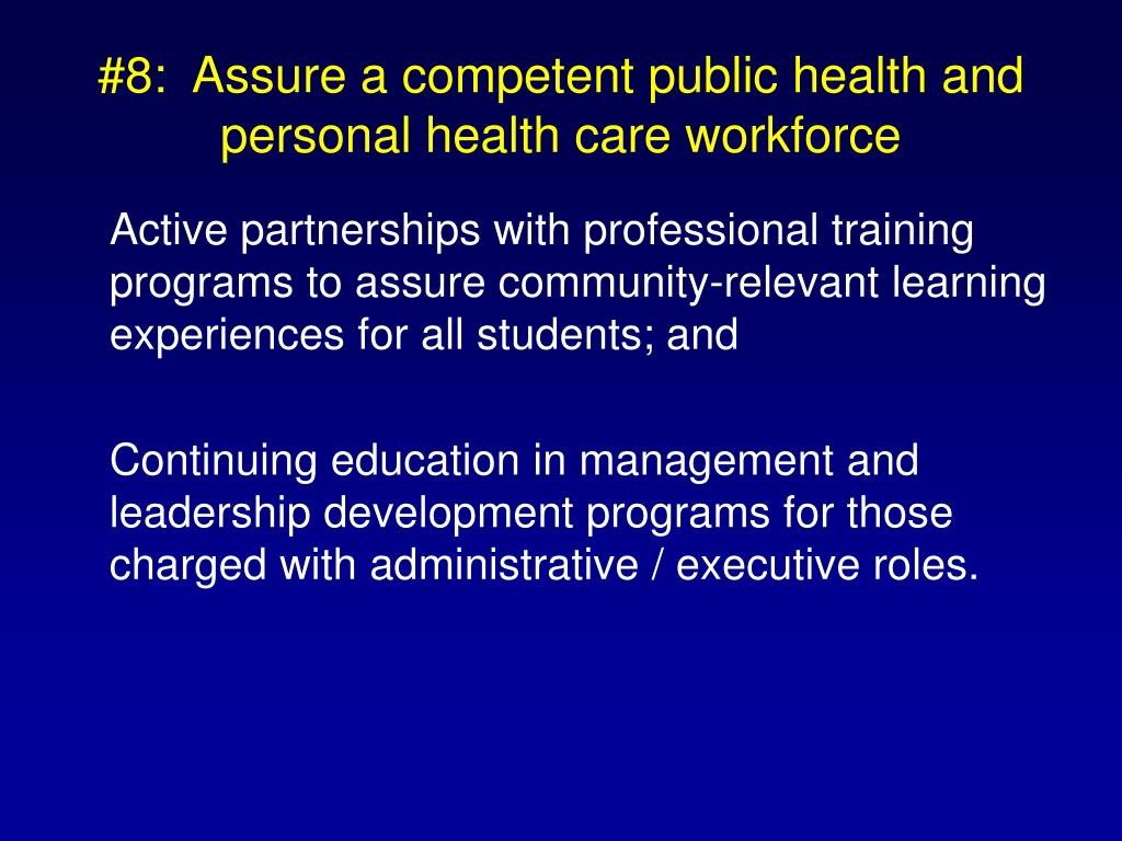 #8:  Assure a competent public health and personal health care workforce
