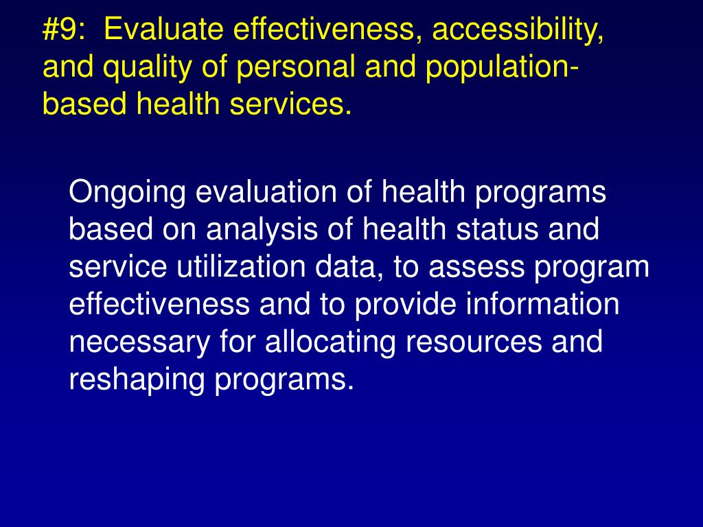 #9:  Evaluate effectiveness, accessibility, and quality of personal and population-based health services.