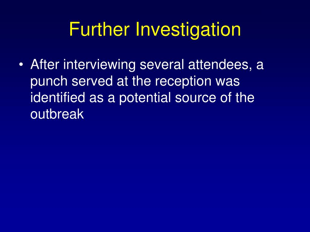 Further Investigation