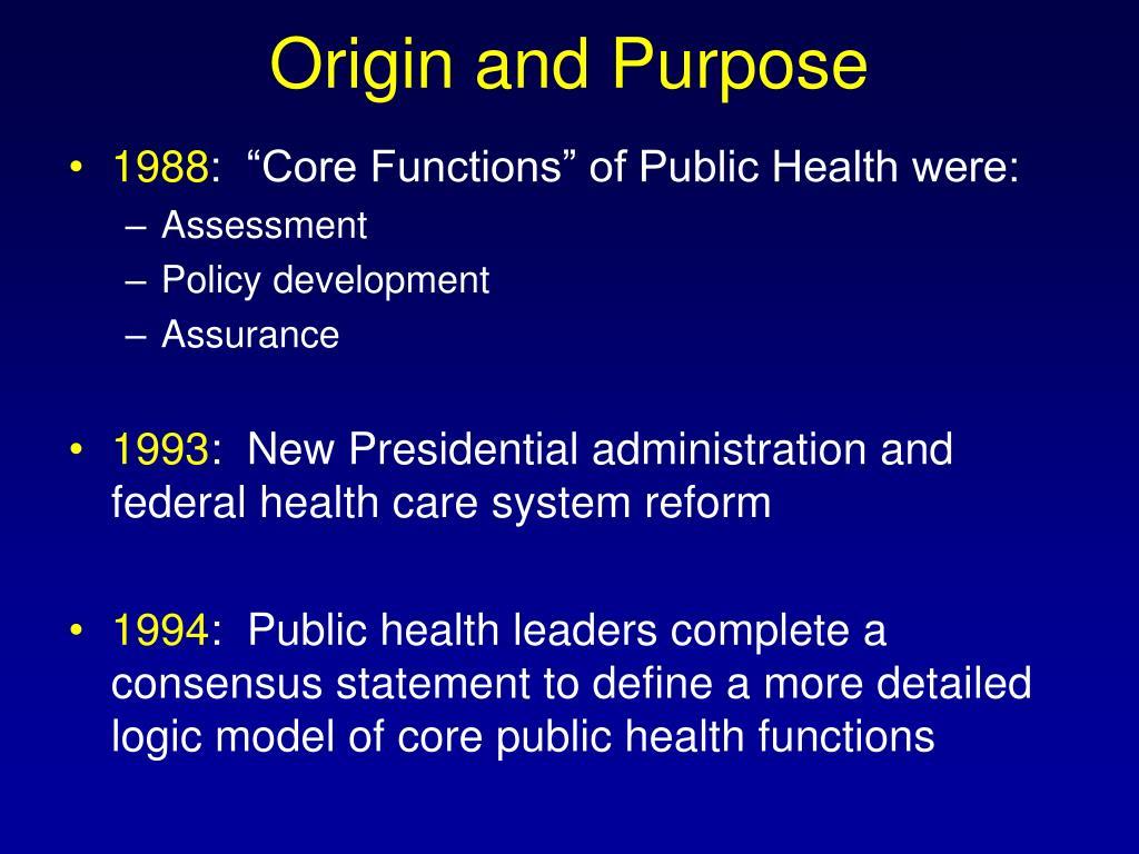 Origin and Purpose