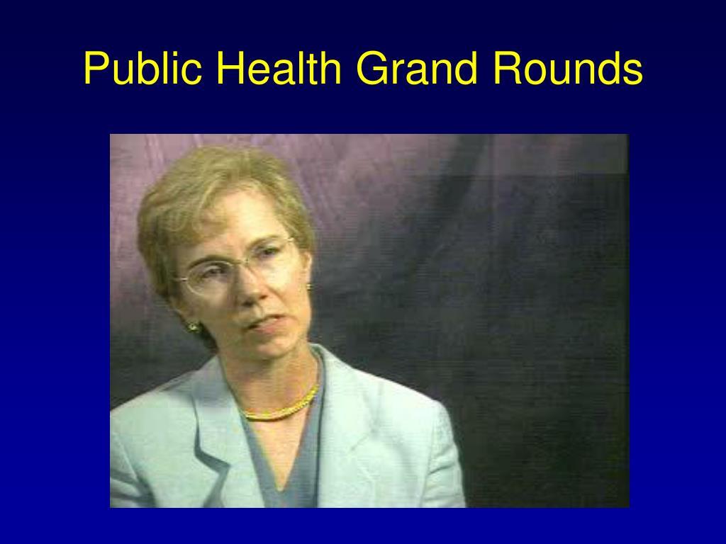 Public Health Grand Rounds