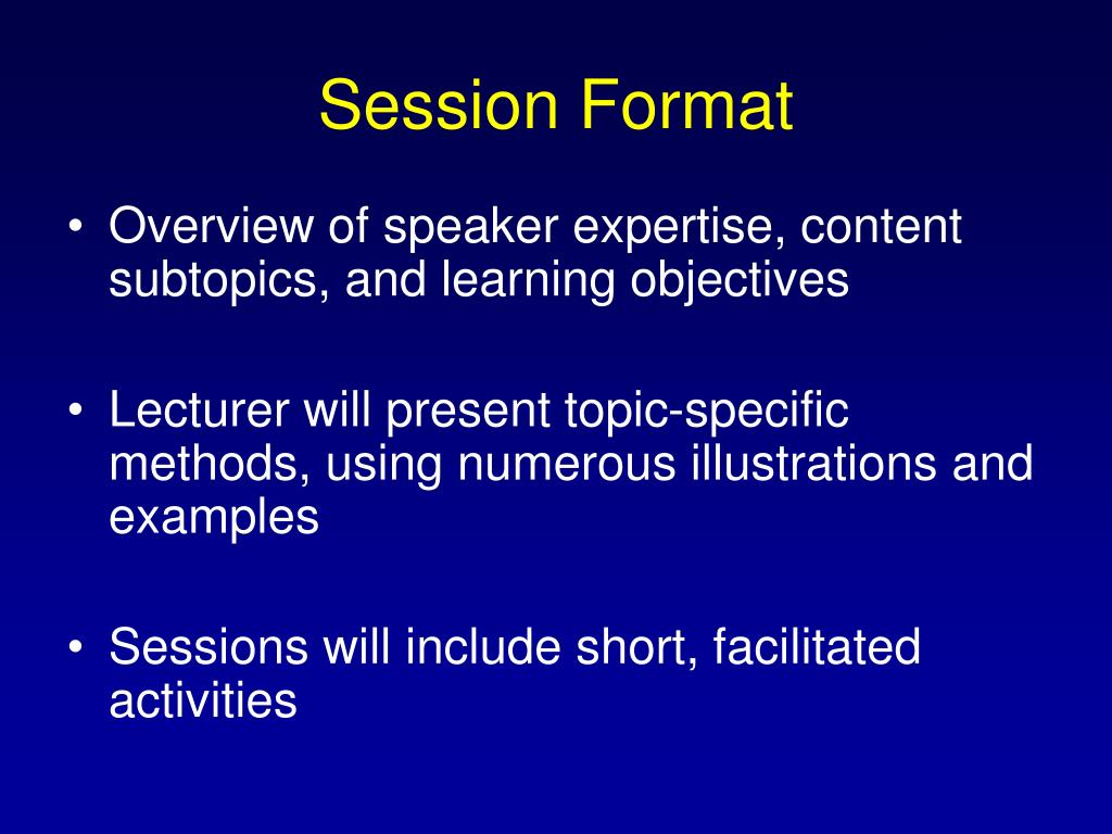 Session Format