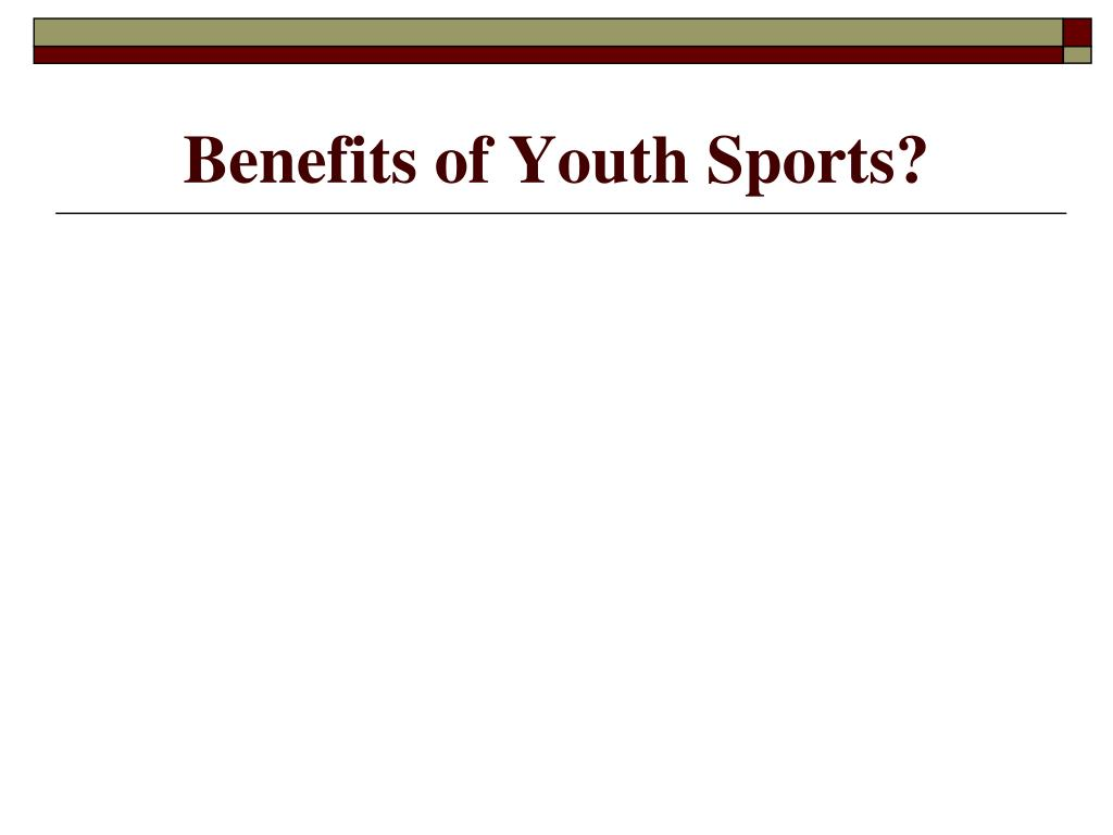 Benefits of Youth Sports?