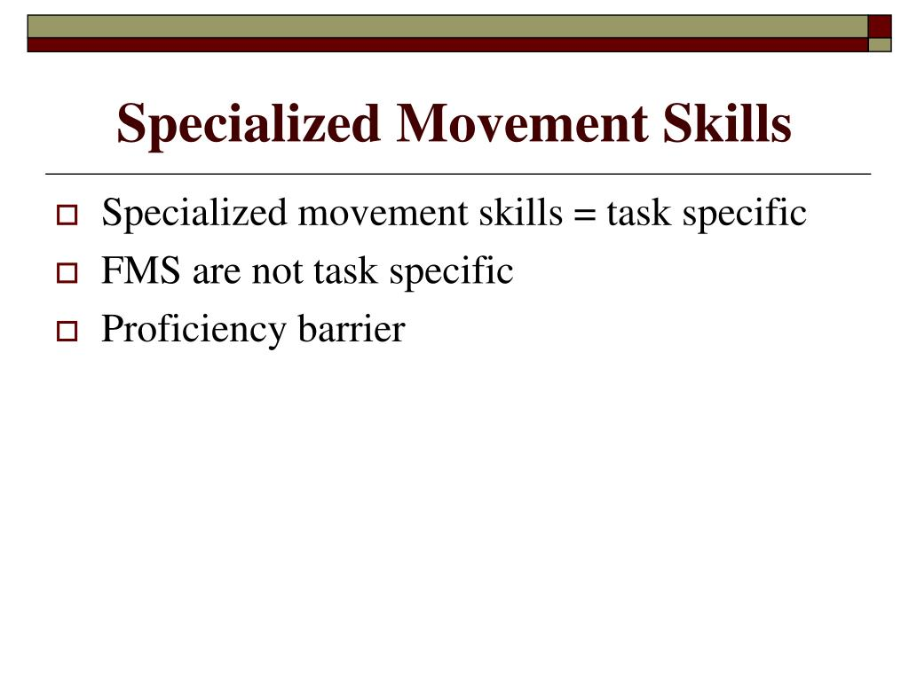Specialized Movement Skills