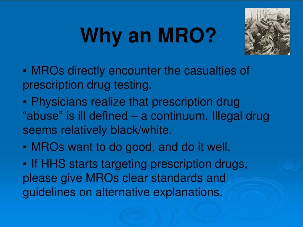 MROs directly encounter the casualties of prescription drug testing.