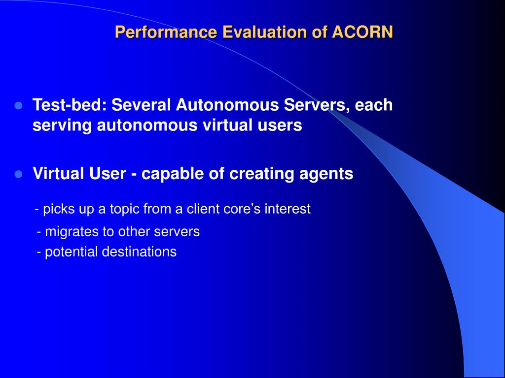 Performance Evaluation of ACORN