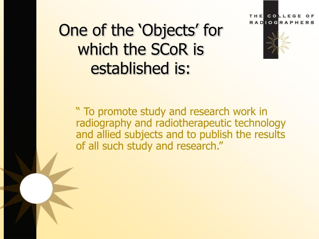 One of the 'Objects' for which the SCoR is established is: