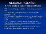 oligoklon ln igg 5 typ podle mezin rodn klasifikace
