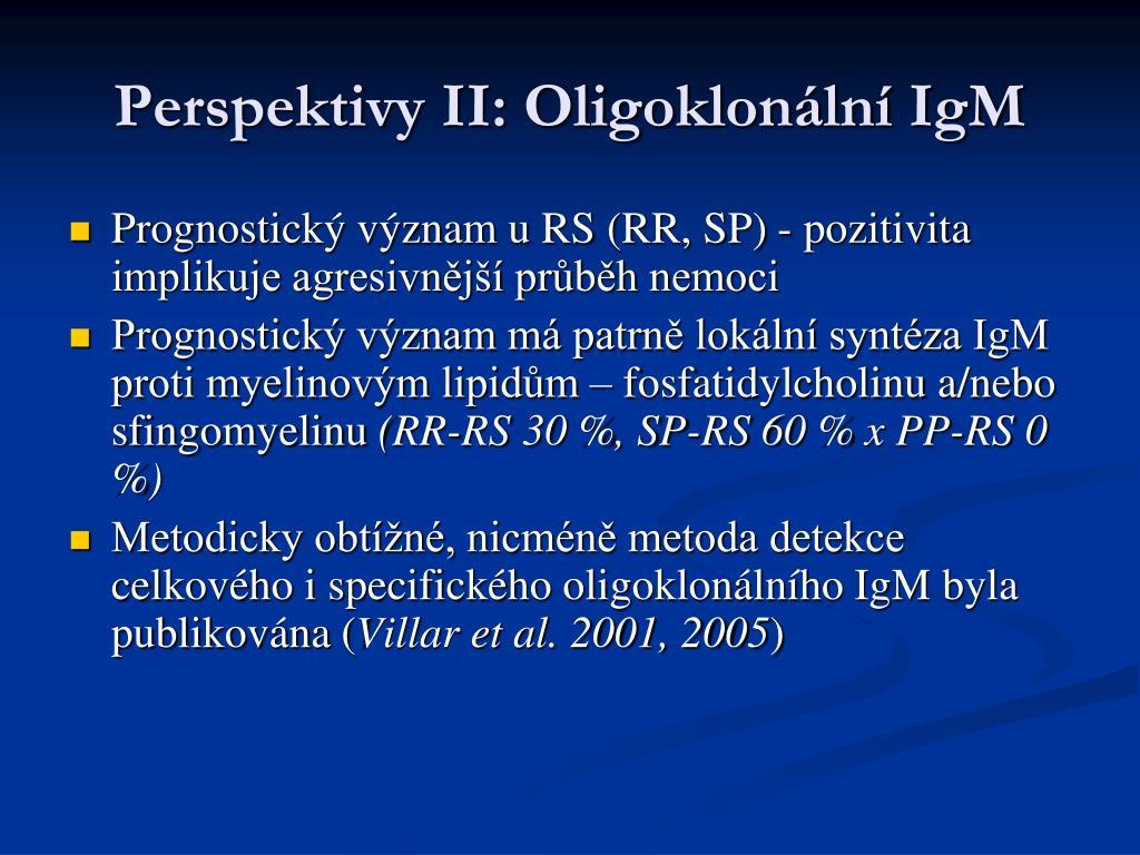 Perspektivy II: Oligoklonální IgM