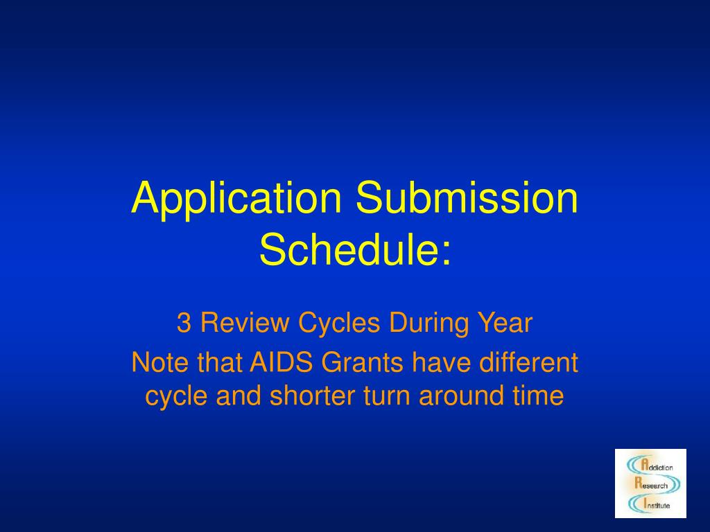 Application Submission Schedule: