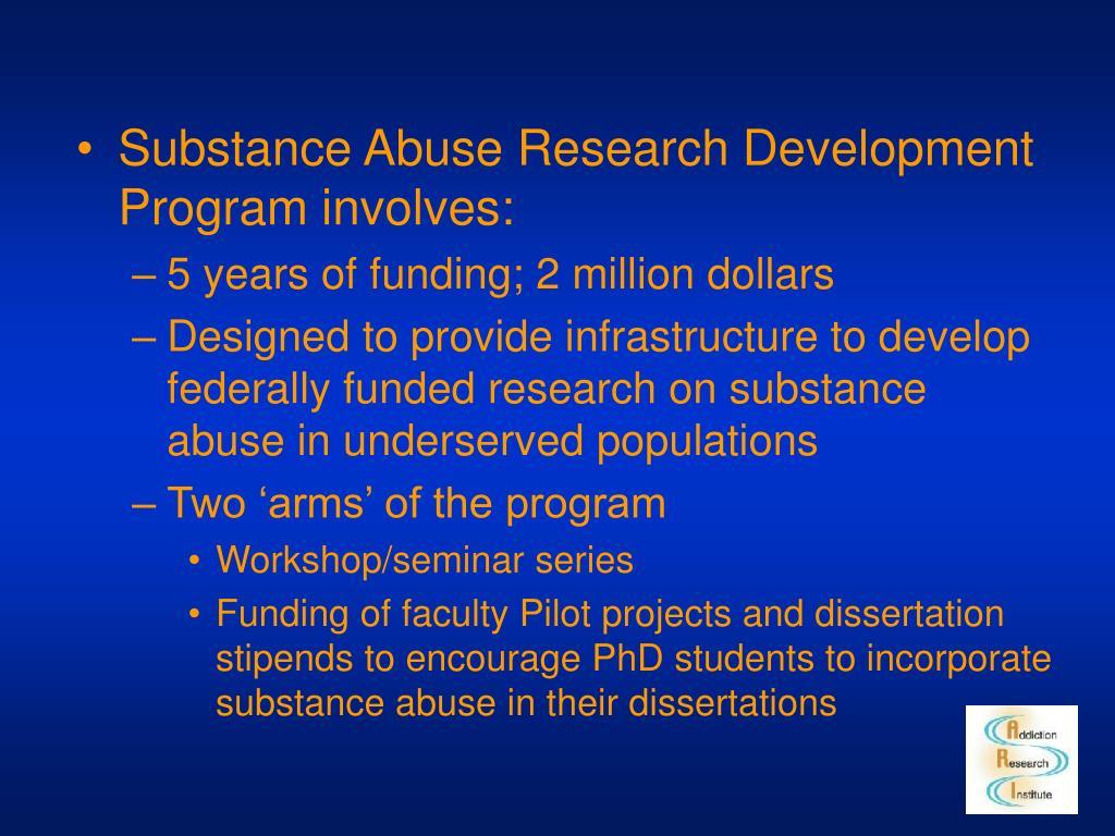 Substance Abuse Research Development Program involves: