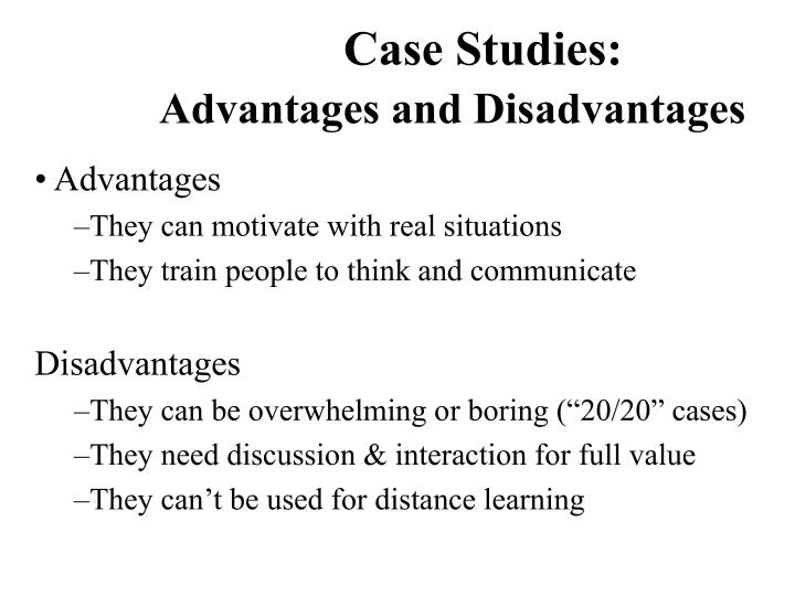 Case studies advantages and disadvantages