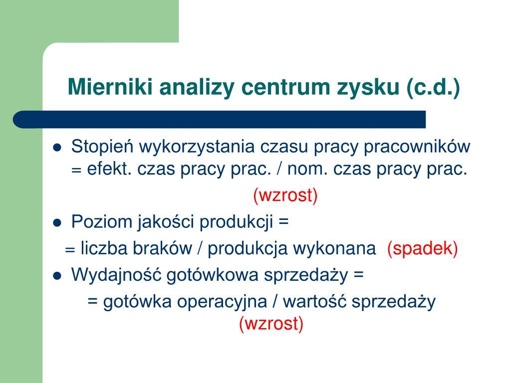 Mierniki analizy centrum zysku (c.d.)