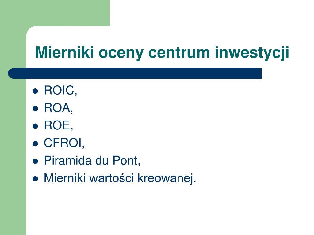 Mierniki oceny centrum inwestycji