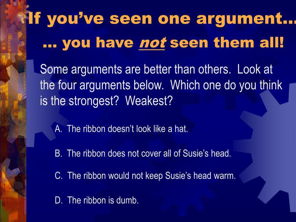 If you've seen one argument…
