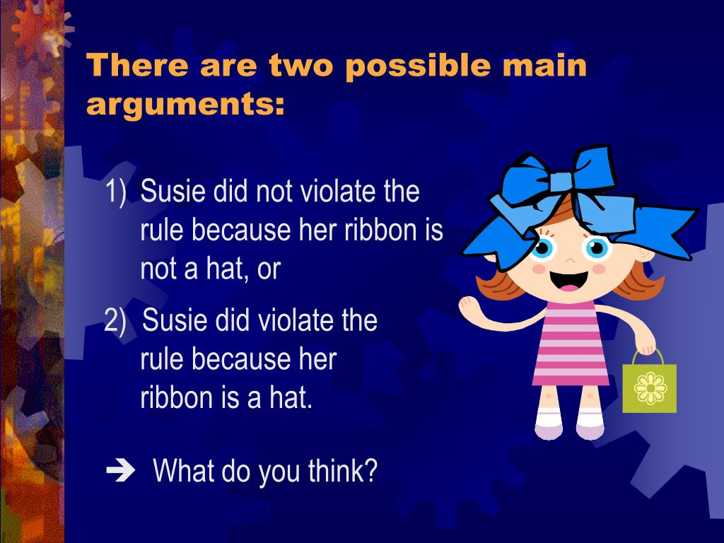 There are two possible main arguments: