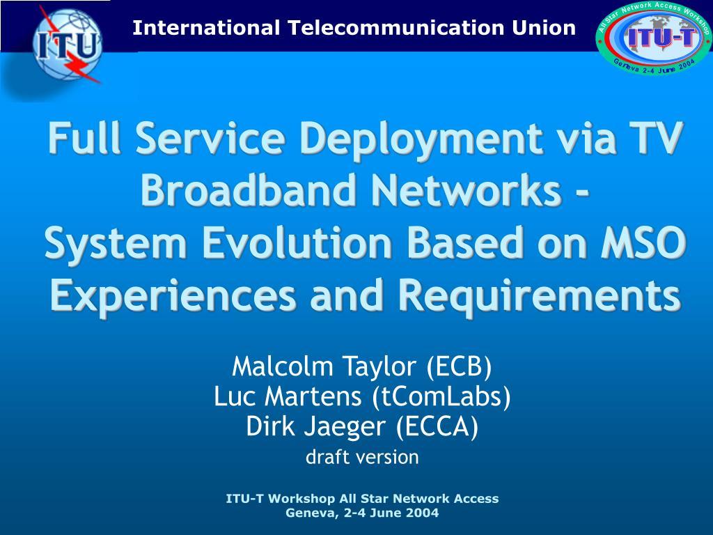 Full Service Deployment via TV Broadband Networks -