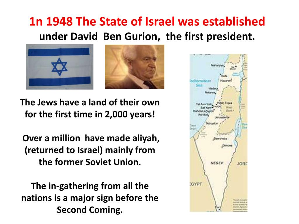 The Jews have a land of their own for the first time in 2,000 years!