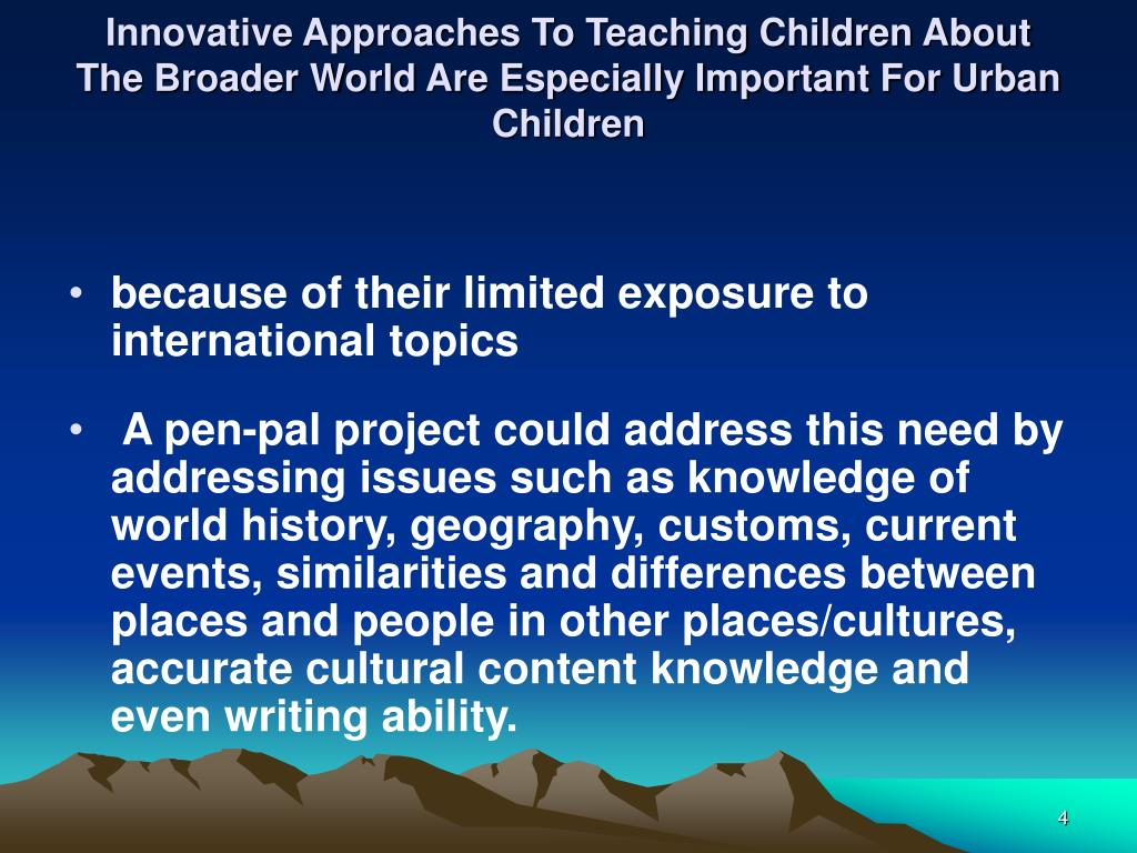Innovative Approaches To Teaching Children About The Broader World Are Especially Important For Urban Children
