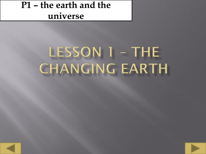 Lesson 1 the changing earth l.jpg