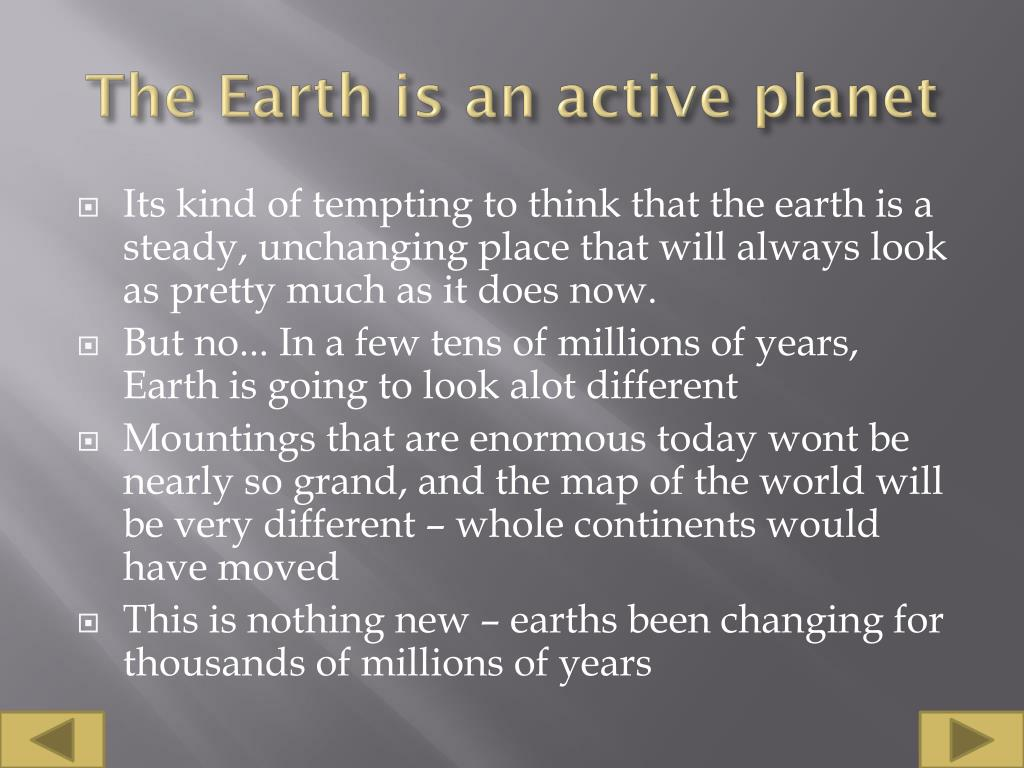 The Earth is an active planet