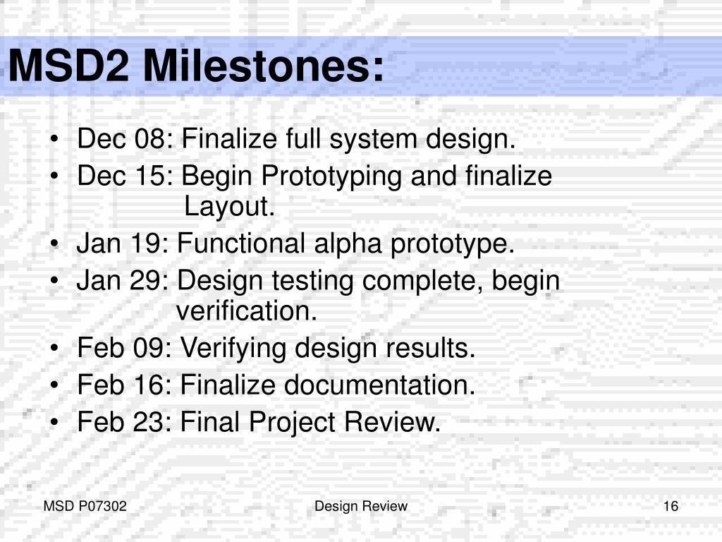 MSD2 Milestones: