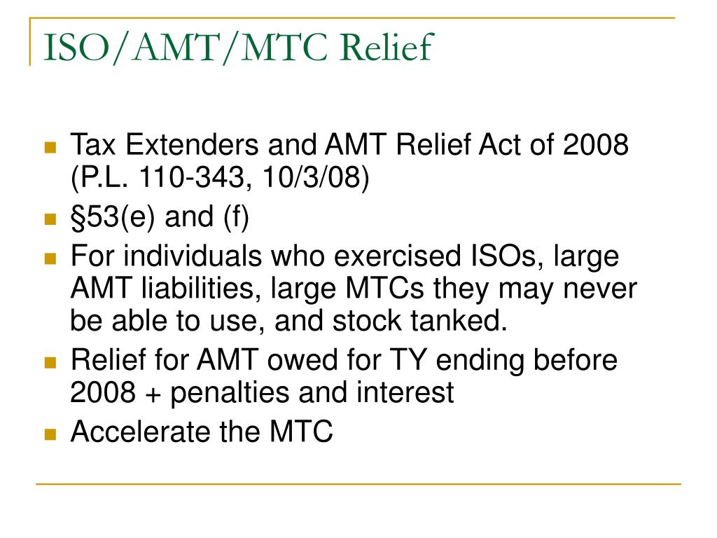 ISO/AMT/MTC Relief