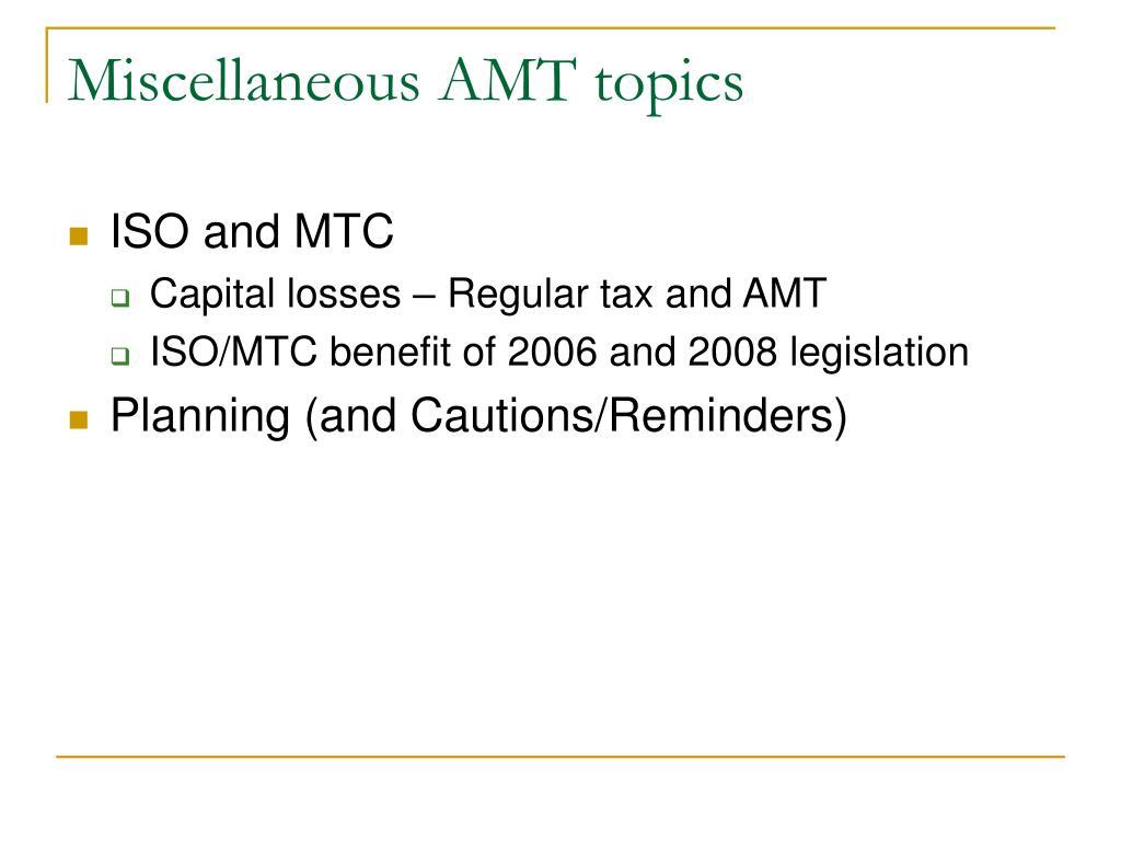 Miscellaneous AMT topics