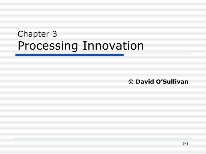 Chapter 3 processing innovation l.jpg