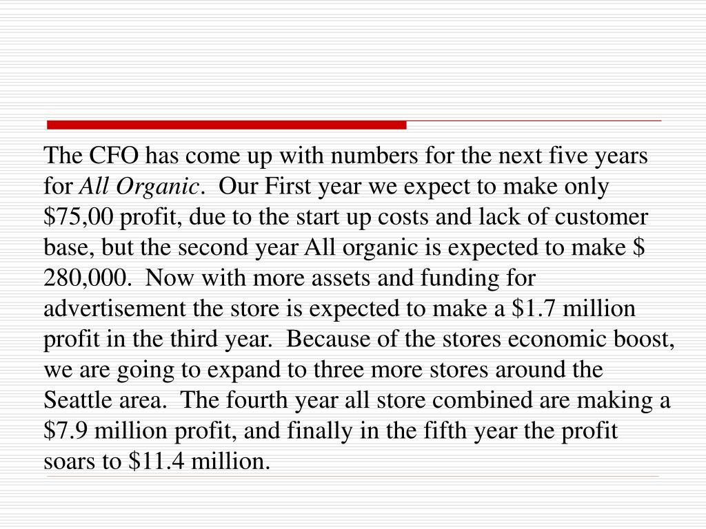 The CFO has come up with numbers for the next five years for