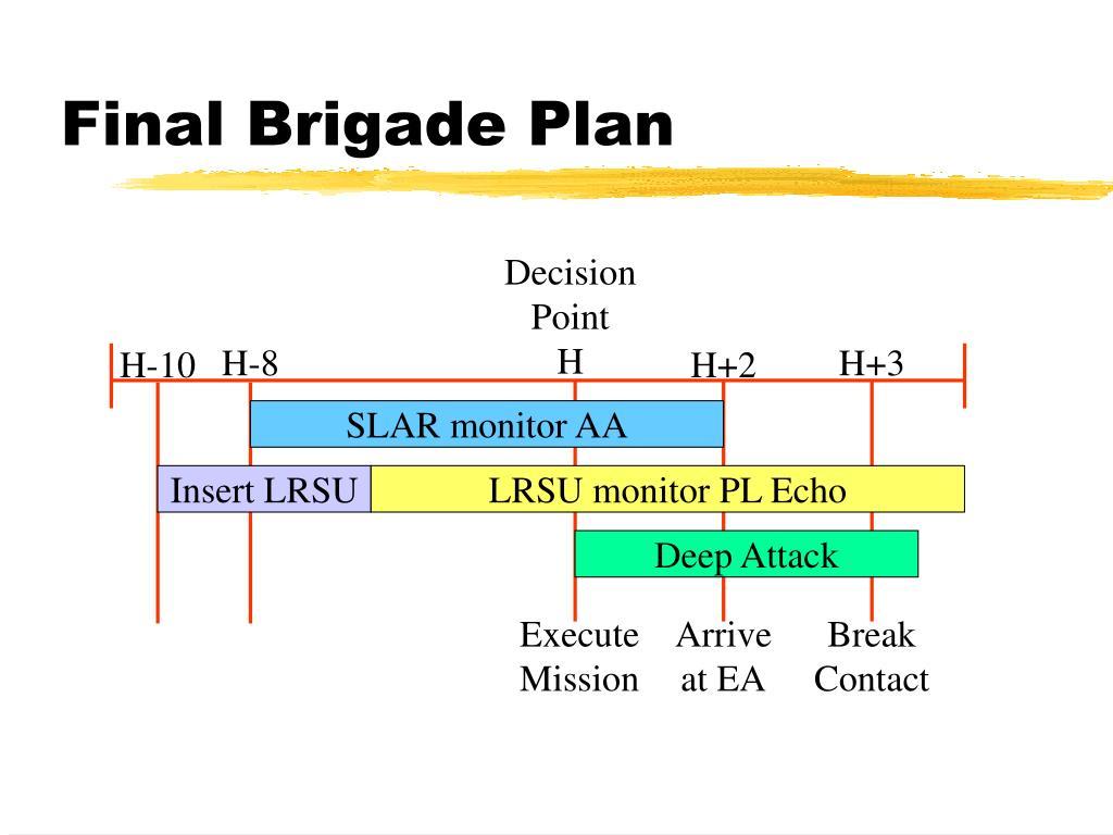 Final Brigade Plan
