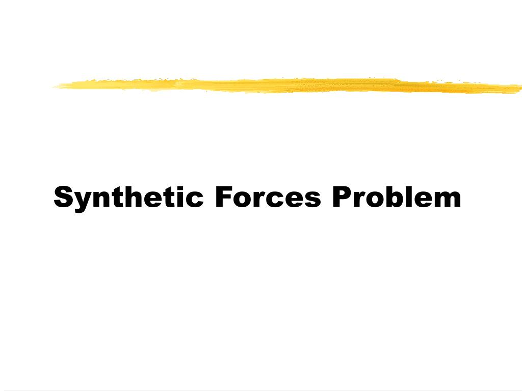 Synthetic Forces Problem