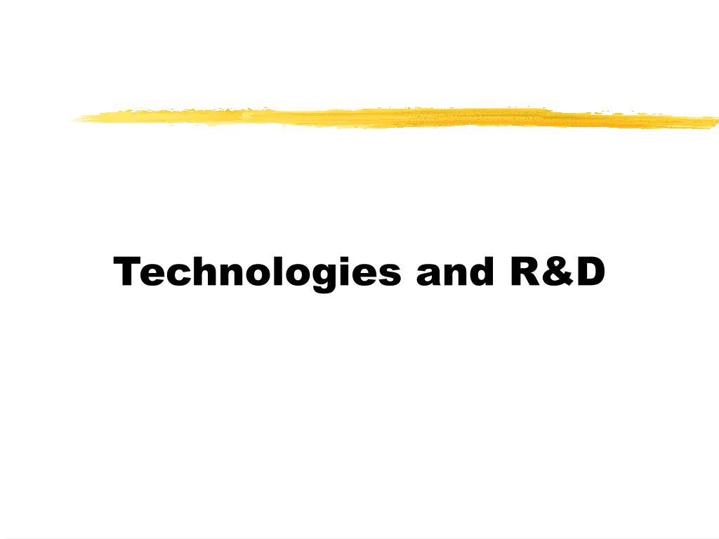 Technologies and R&D