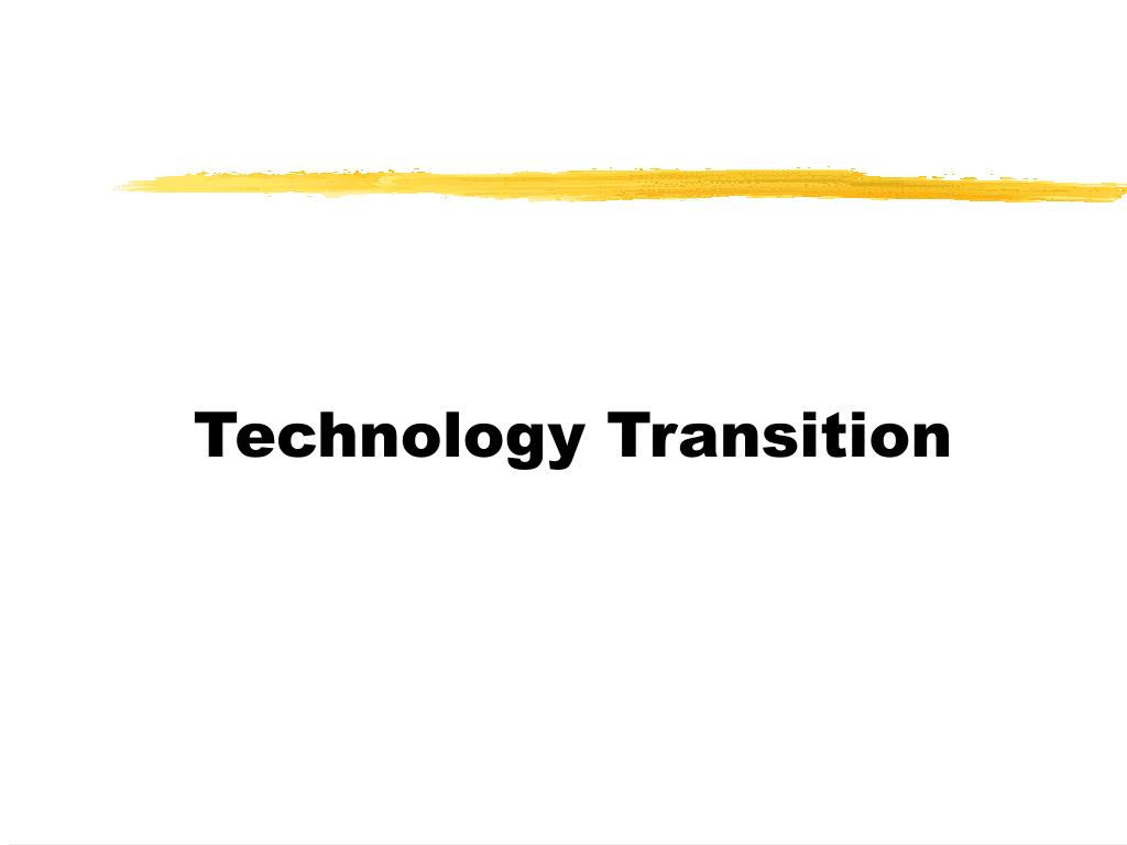 Technology Transition