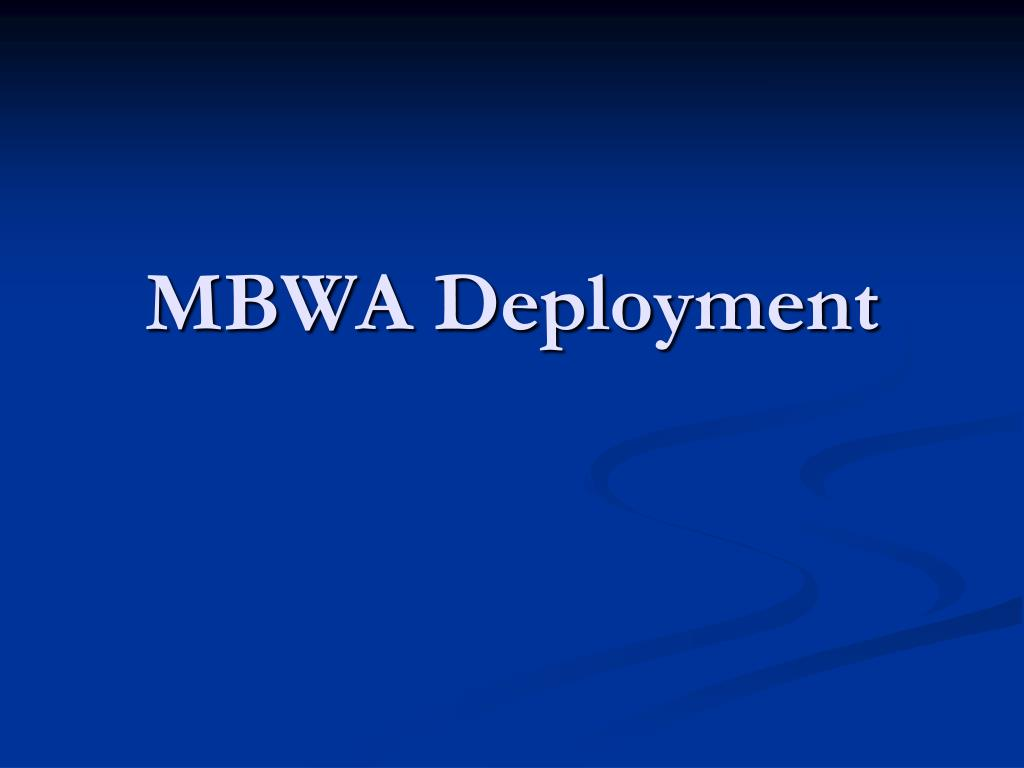 MBWA Deployment