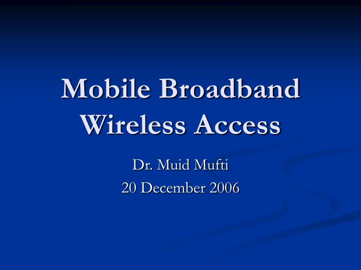 Mobile broadband wireless access l.jpg