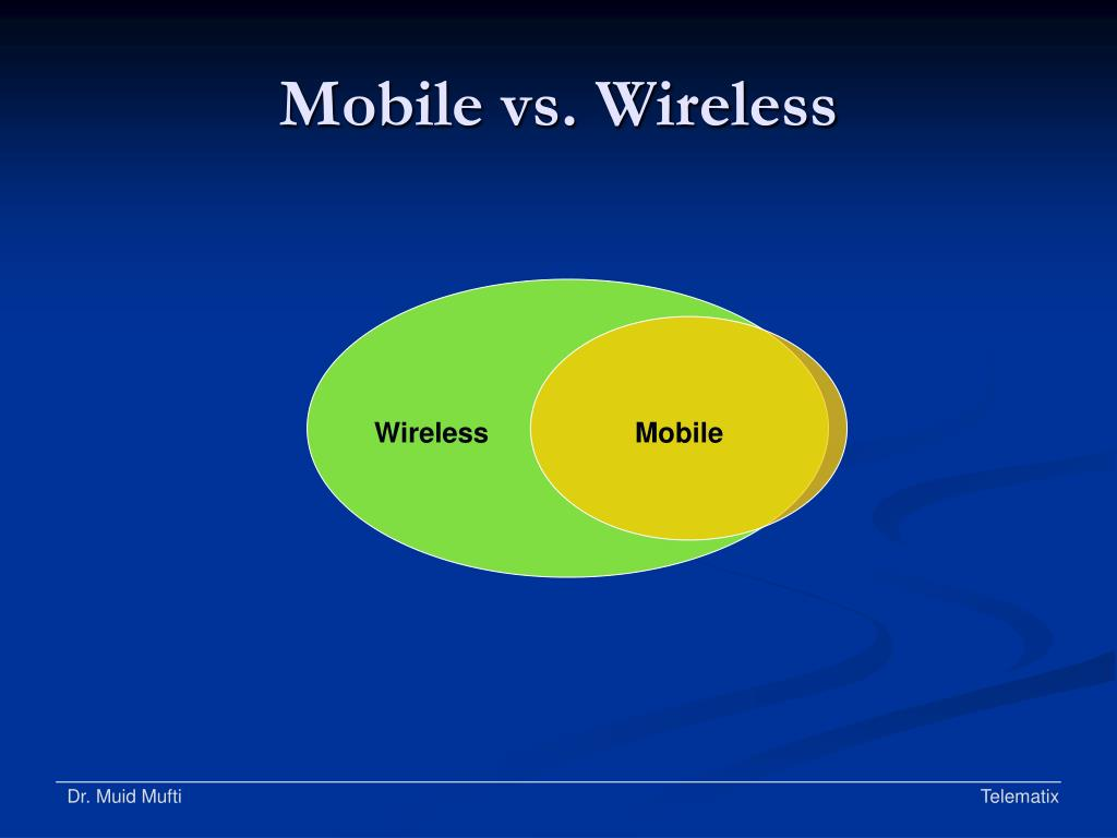 Mobile vs. Wireless