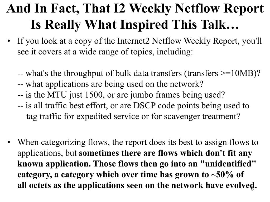 And In Fact, That I2 Weekly Netflow Report Is Really What Inspired This Talk…