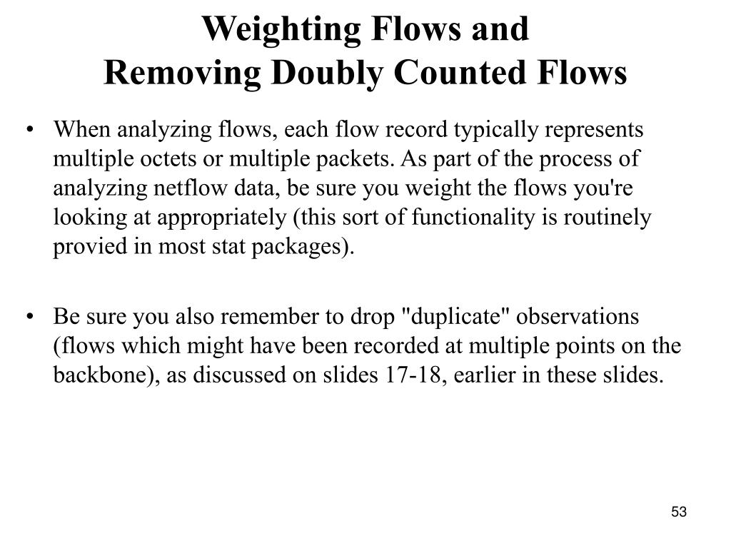 Weighting Flows and
