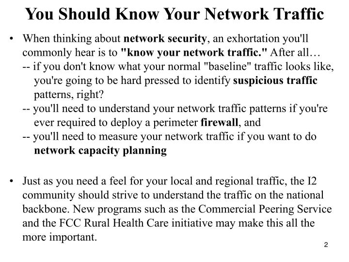 You should know your network traffic