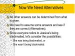 now we need alternatives