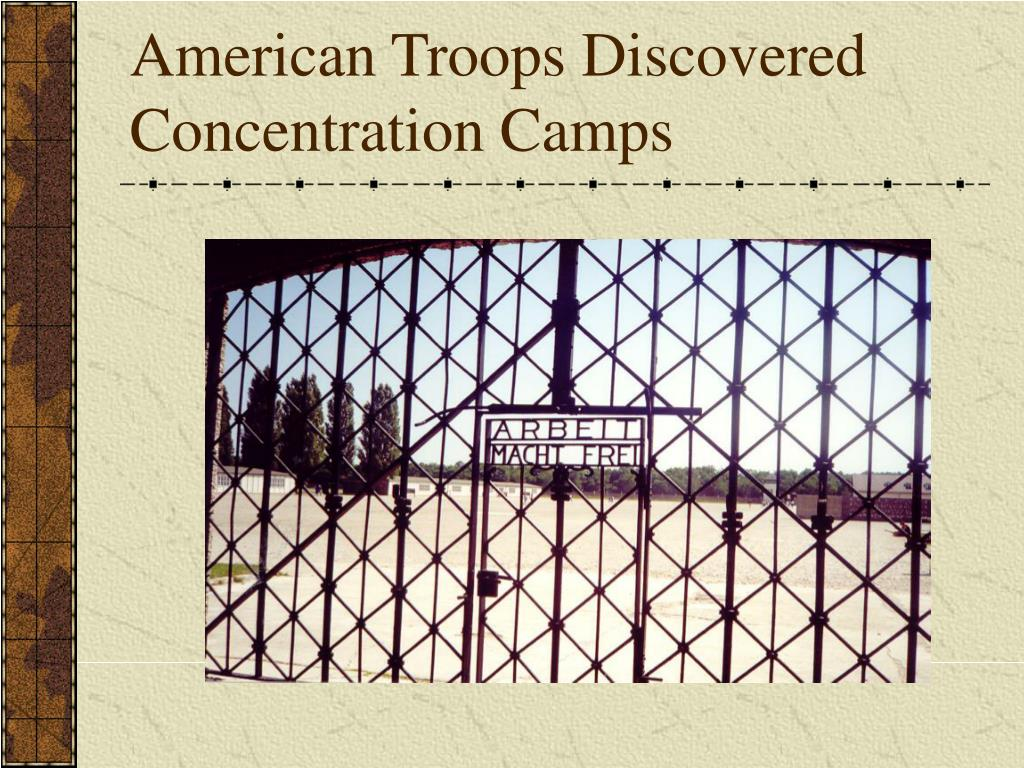 American Troops Discovered Concentration Camps